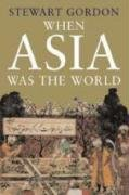 9780300126365: When Asia Was the World