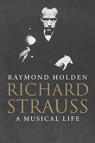 9780300126426: Richard Strauss: A Musical Life
