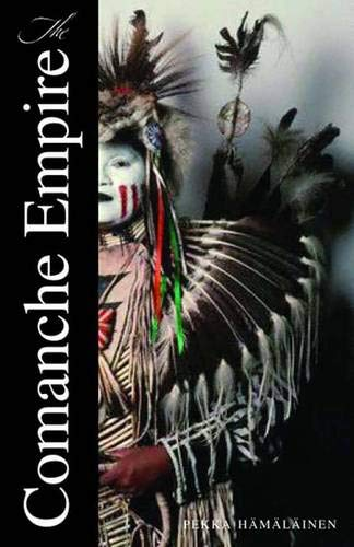 9780300126549: The Comanche Empire (The Lamar Series in Western History)