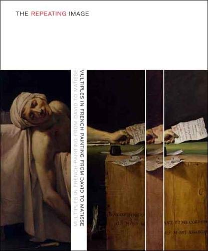 The Repeating Image: Multiples in French Painting from David to Matisse (Walters Art Museum) (9780300126693) by Stephen Bann; Simon Kelly; Richard Shiff; Charles F. Stuckey; Jeffrey Weiss