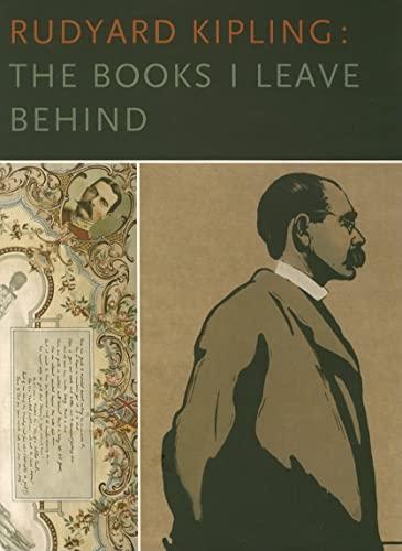 9780300126747: Rudyard Kipling: The Books I Leave Behind
