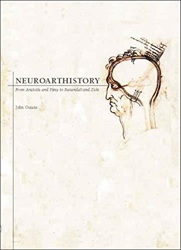 9780300126778: Neuroarthistory: From Aristotle and Pliny to Baxandall and Zeki