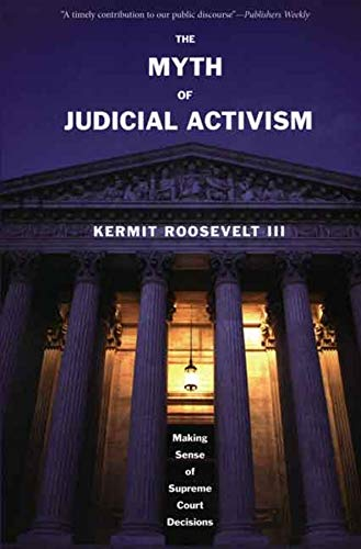 9780300126914: The Myth of Judicial Activism: Making Sense Of Supreme Court Decisions