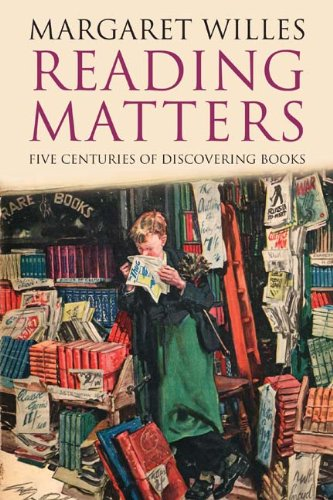 READING MATTERS. Five Centuries of Discovering Books.