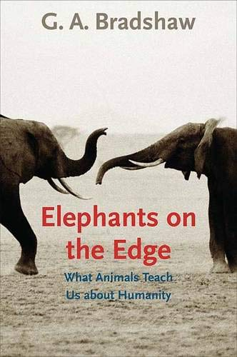 9780300127317: Elephants on the Edge: What Animals Teach Us about Humanity