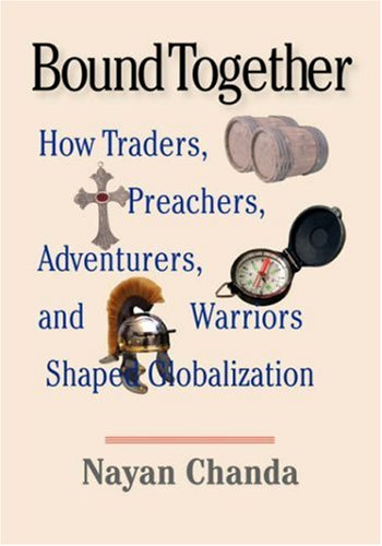 9780300130447: Bound Together: How Traders, Preachers,Adventurers, and Warriors Shaped Globalization Large Print Edition