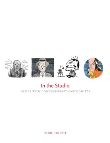 In the Studio: Visits With Contemporary Cartoonists: Hignite, Todd.