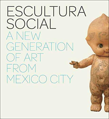 9780300134278: Escultura Social: A New Generation of Art from Mexico City