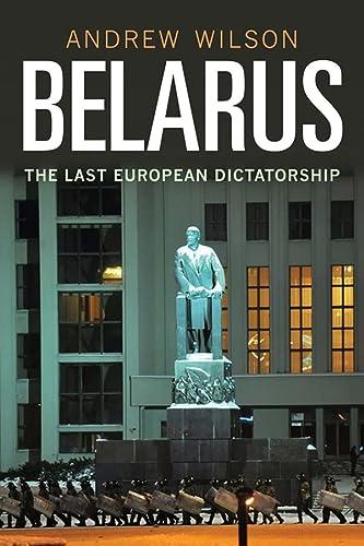 9780300134353: Belarus: The Last Dictatorship in Europe