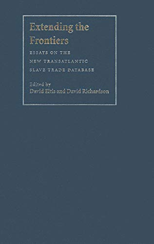 9780300134360: Extending the Frontiers: Essays on the New Transatlantic Slave Trade Database