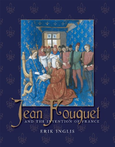 9780300134438: Jean Fouquet and the Invention of France: Art and Nation after the Hundred Years War