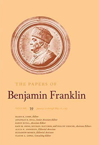 9780300134483: The Papers of Benjamin Franklin, Vol. 39: January 21 through May 15, 1783 (The Papers of Benjamin Franklin Series) (v. 39)