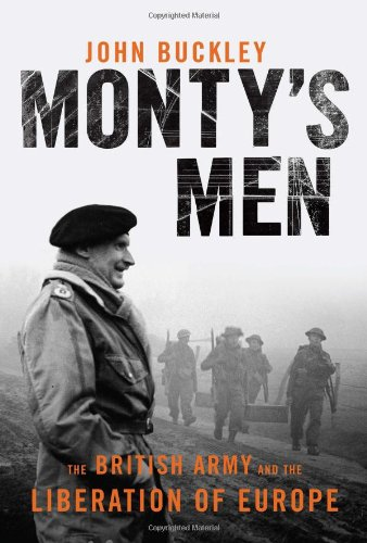 9780300134490: Monty's Men: The British Army and the Liberation of Europe