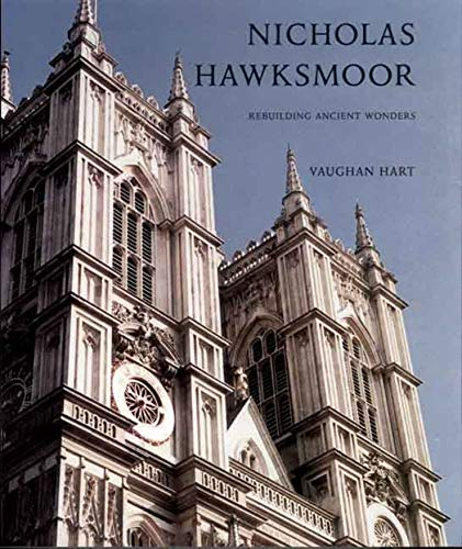 9780300135404: Nicholas Hawksmoor: Rebuilding Ancient Wonders (The Paul Mellon Centre for Studies in British Art)