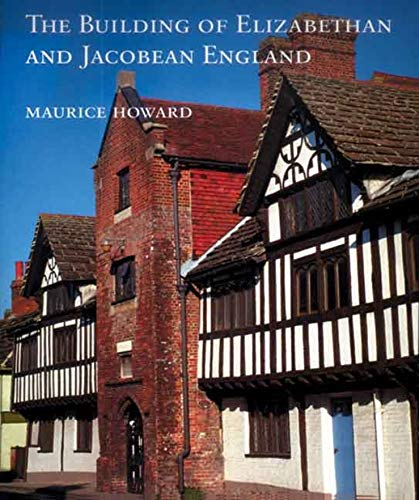 9780300135435: The Building of Elizabethan and Jacobean England