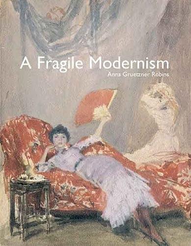 A Fragile Modernism: Whistler and His Impressionist Followers (Hardback): Anna Gruetzner-Robins