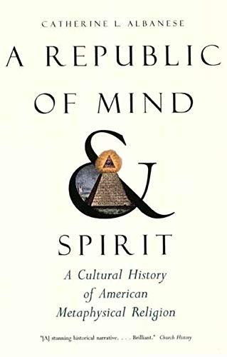 9780300136159: A Republic of Mind and Spirit: A Cultural History of American Metaphysical Religion