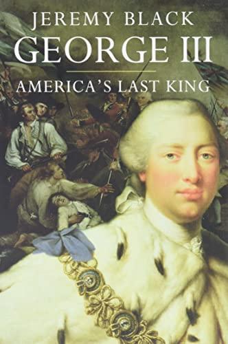 9780300136210: George III: America's Last King (The English Monarchs Series)