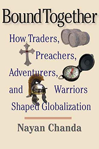 9780300136234: Bound Together: How Traders, Preachers, Adventurers, and Warriors Shaped Globalization