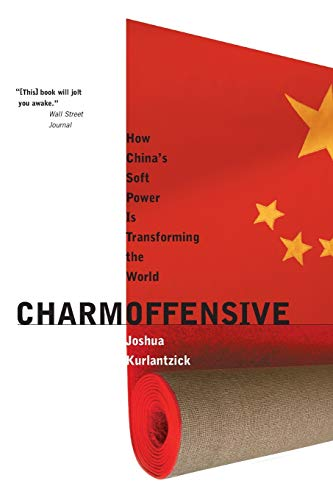9780300136289: Charm Offensive: How China's Soft Power Is Transforming the World (A New Republic Book)