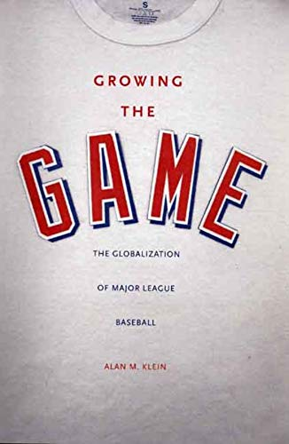 9780300136395: Growing the Game: The Globalization of Major League Baseball