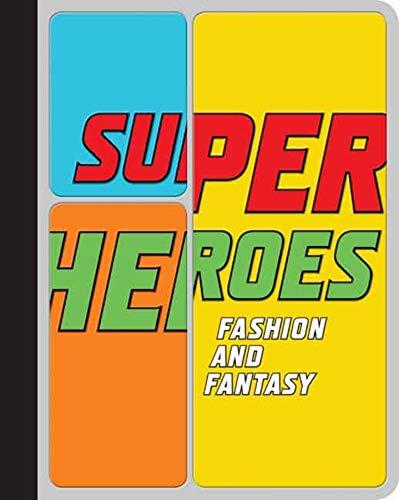 9780300136708: Superheroes: Fashion and Fantasy (Metropolitan Museum of Art Publications)