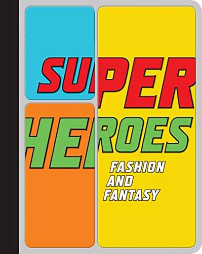 Superheroes: Fashion and Fantasy (Hardcover): Andrew Bolton