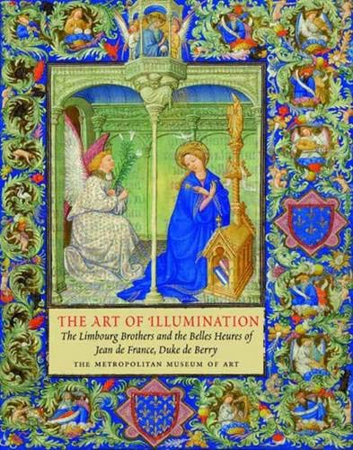 9780300136715: The Art of Illumination: The Limbourg Brothers and the Belles Heures of Jean De France, Duc De Berry