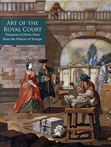 9780300136722: Art of the Royal Court: Treasures in Pietre Dure from the Palaces of Europe (Metropolitan Museum of Art)