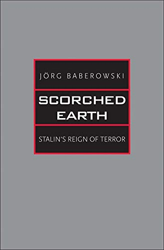 9780300136982: Scorched Earth: Stalin's Reign of Terror (Yale-Hoover Series on Authoritarian Regimes)