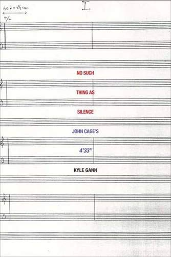"9780300136999: No Such Thing As Silence: John Cage's 4'33"" (Icons of America)"