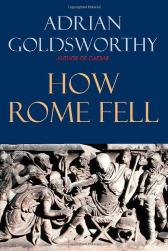 9780300137194: How Rome Fell: Death of a Superpower