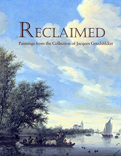 Reclaimed: Paintings from the Collection of Jacques Goudstikker (Hardback): Peter C. Sutton