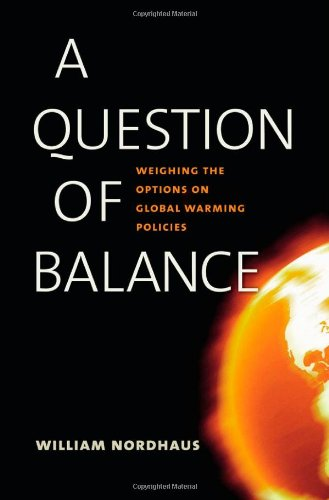 9780300137484: A Question of Balance – Weighing the Options on Global Warming Policies