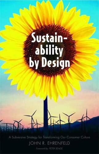 9780300137491: Sustainability by Design: A Subversive Strategy for Transforming Our Consumer Culture