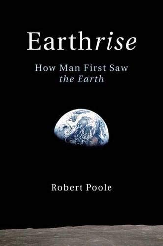 9780300137668: Earthrise: How Man First Saw the Earth