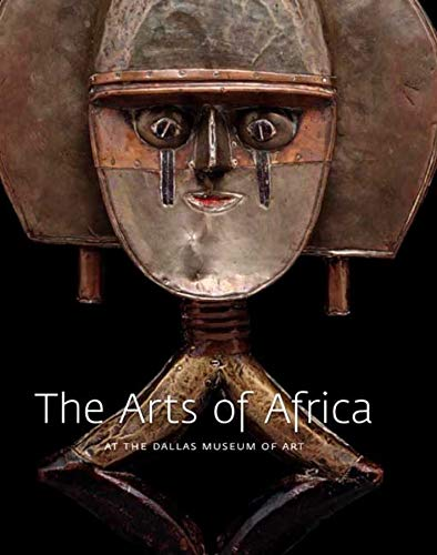 9780300138955: The Arts of Africa: At the Dallas Museum of Art