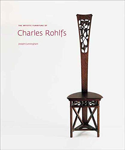 The Artistic Furniture of Charles Rohlfs: Cunningham, Joseph; Fayen,