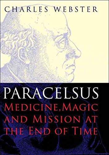 9780300139112: Paracelsus: Medicine, Magic and Mission at the End of Time