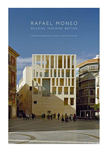 9780300139129: Rafael Moneo: Building, Teaching, Writing