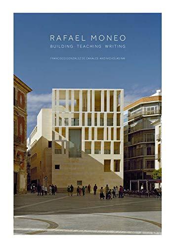 9780300139129: Rafael Moneo: Building, Teaching, Writing