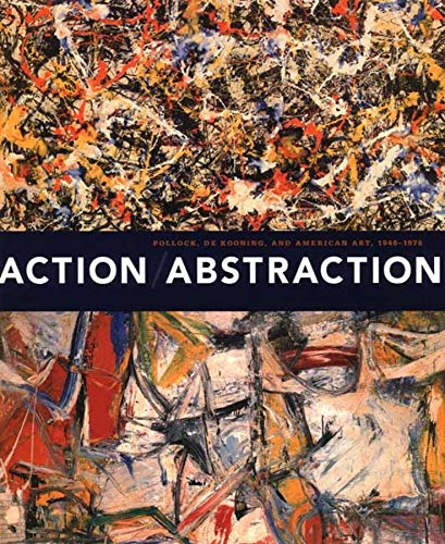 9780300139204: Action/Abstraction: Pollock, de Kooning, and American Art, 1940-1976