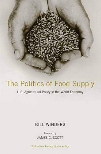 9780300139242: The Politics of Food Supply: U.S. Agricultural Policy in the World Economy (Yale Agrarian Studies Series)
