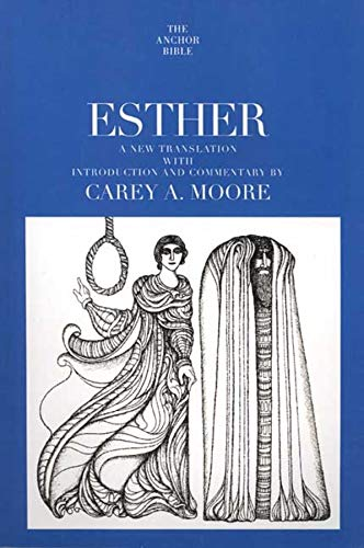 Esther (The Anchor Yale Bible Commentaries): Carey A. Moore
