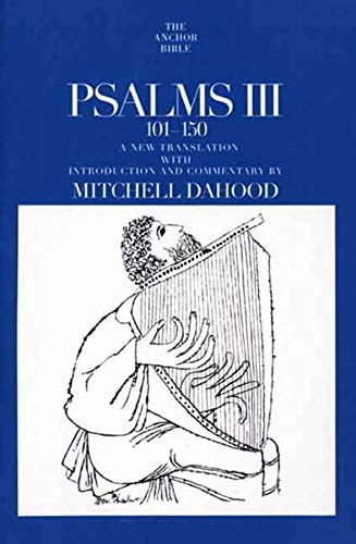 Psalms III 101-150 (The Anchor Yale Bible Commentaries): Mitchell Dahood