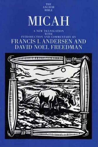 Micah (The Anchor Yale Bible Commentaries): Andersen, Francis I.; Freedman, David Noel