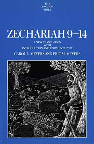 Zechariah 9-14 (The Anchor Yale Bible Commentaries): Carol L. Meyers, Eric M. Meyers