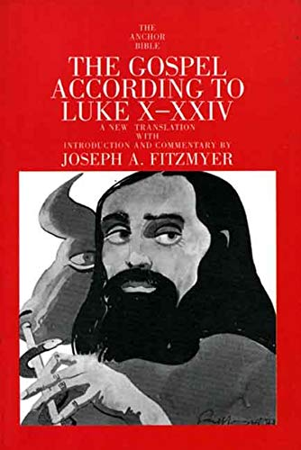 9780300139815: The Gospel According to Luke X-XXIV (The Anchor Yale Bible Commentaries)