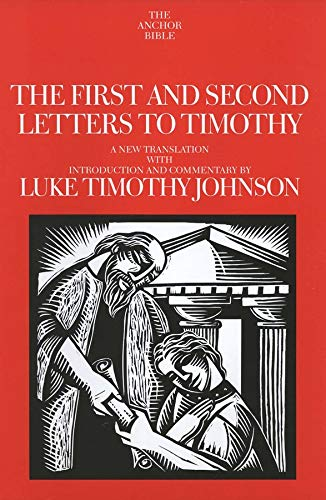 9780300139884: The First and Second Letters to Timothy: A New Translation with Introduction and Commentary