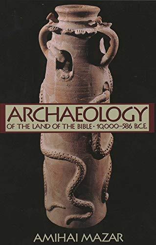9780300140071: Archaeology of the Land of the Bible: 10,000-586 B.C.E. v. 1 (Anchor Bible Reference) (Anchor Bible Reference Library (YUP))